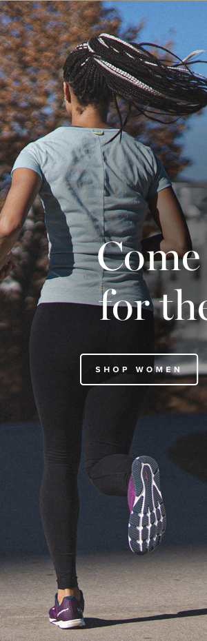 Come Along for the Run. Shop Women